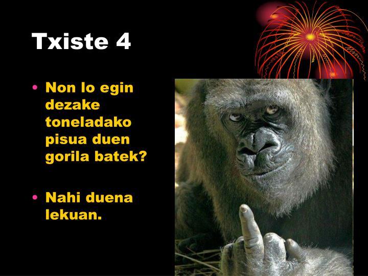 Txiste 4