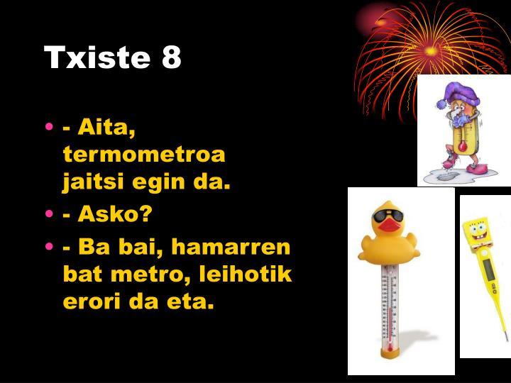 Txiste 8