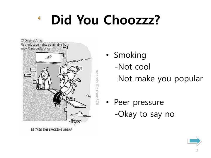 Did you choozzz