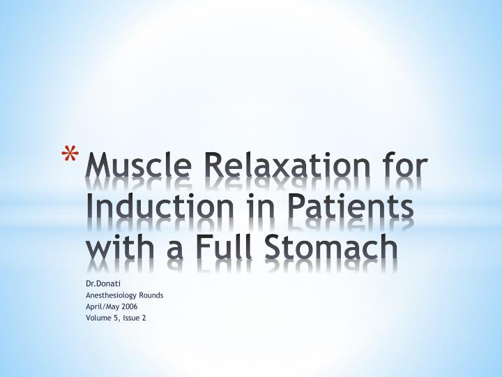 muscle relaxation for induction in patients with a full stomach n.