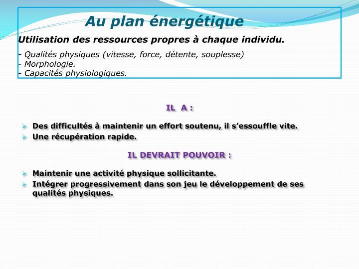 Au plan énergétique