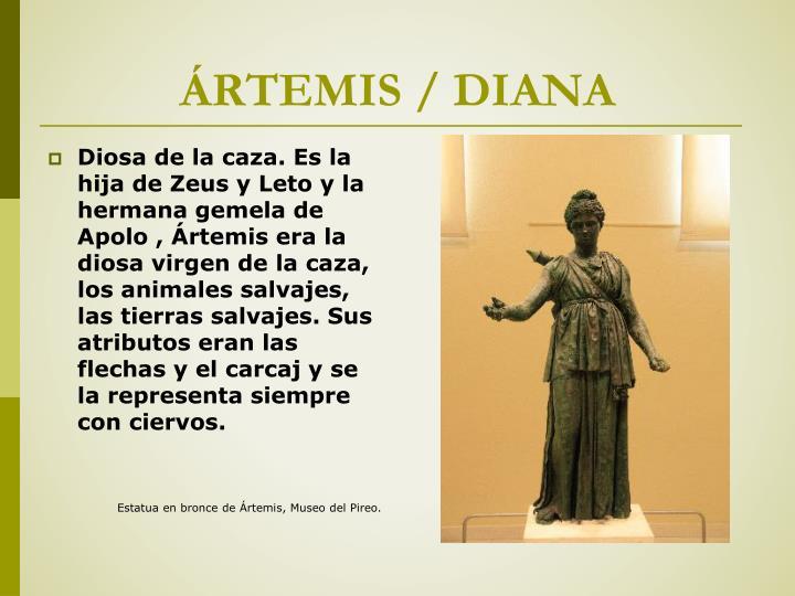 ÁRTEMIS / DIANA
