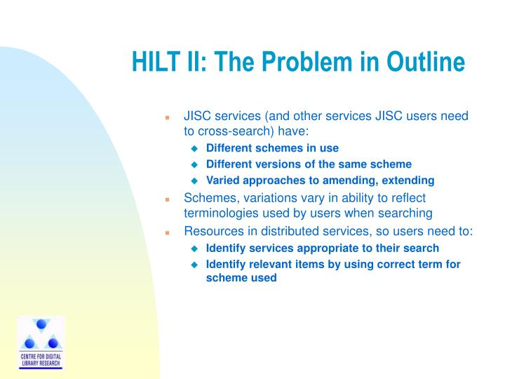 HILT II: The Problem in Outline