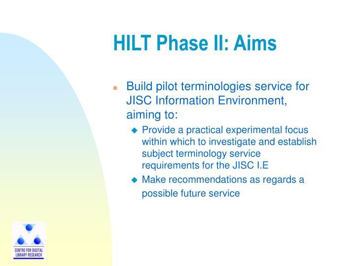 HILT Phase II: Aims