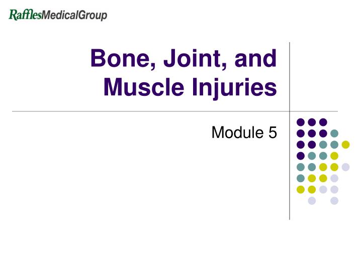bone joint and muscle injuries n.