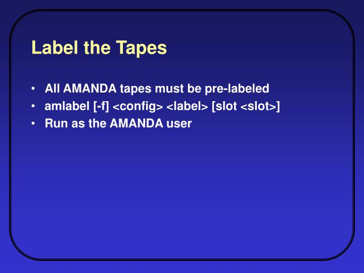 Label the Tapes
