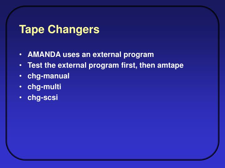 Tape Changers
