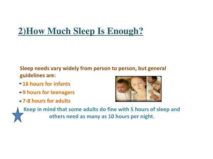 2)How Much Sleep Is Enough?