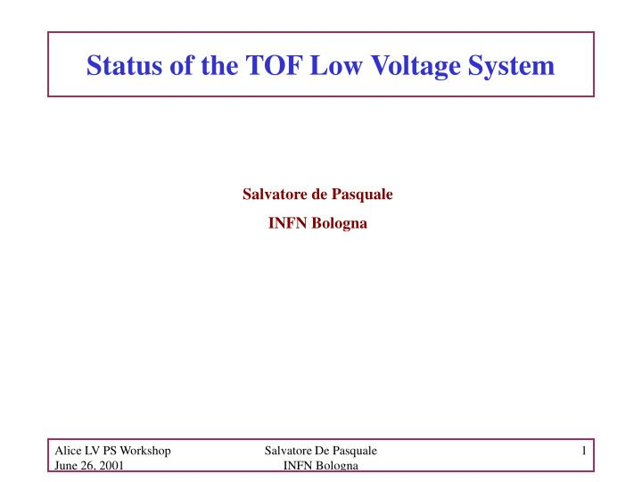 status of the tof low voltage system n.
