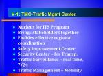 v 1 tmc traffic mgmt center