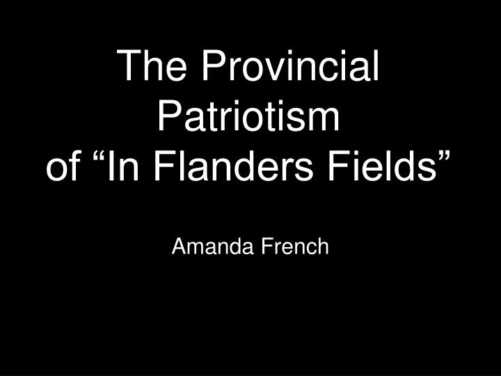 The provincial patriotism of in flanders fields