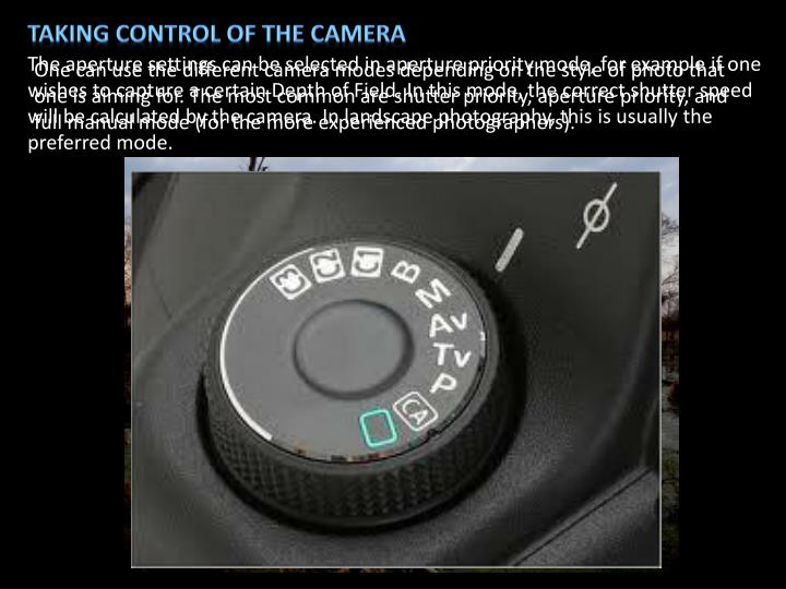 Taking control of the camera