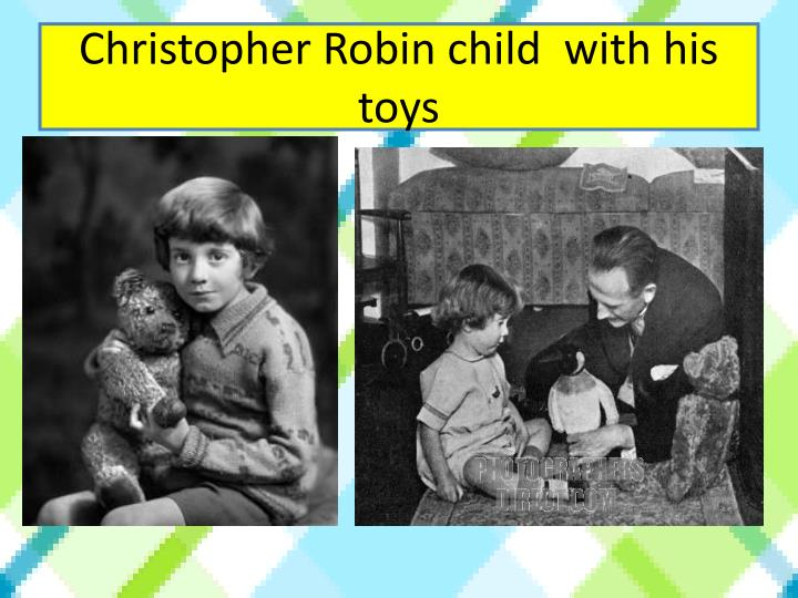 Christopher Robin child  with his toys