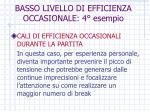 basso livello di efficienza occasionale 4 esempio