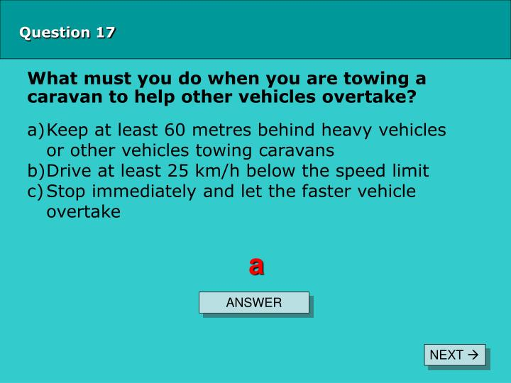 What must you do when you are towing a caravan to help other vehicles overtake?
