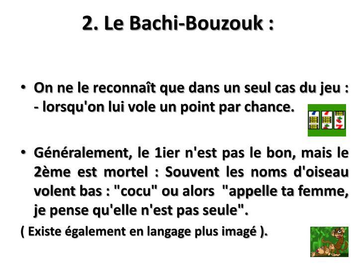 2 le bachi bouzouk