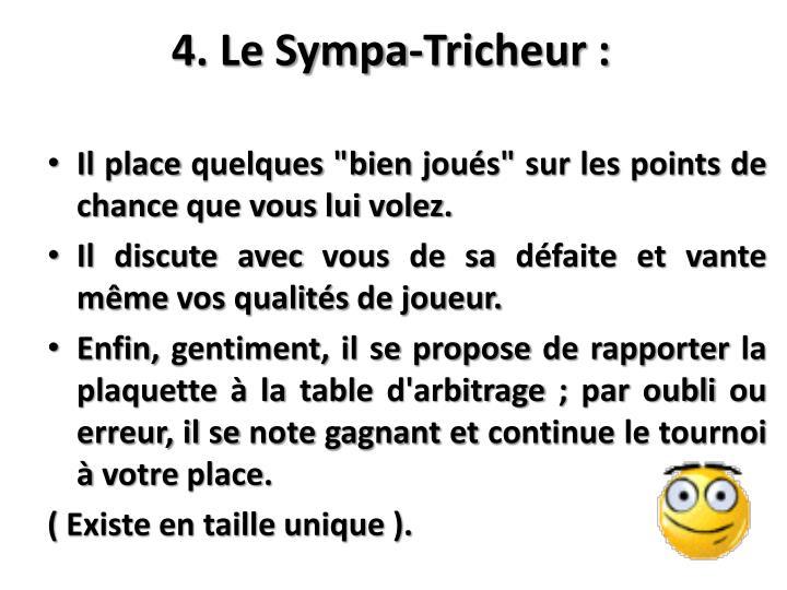 4. Le Sympa-Tricheur :
