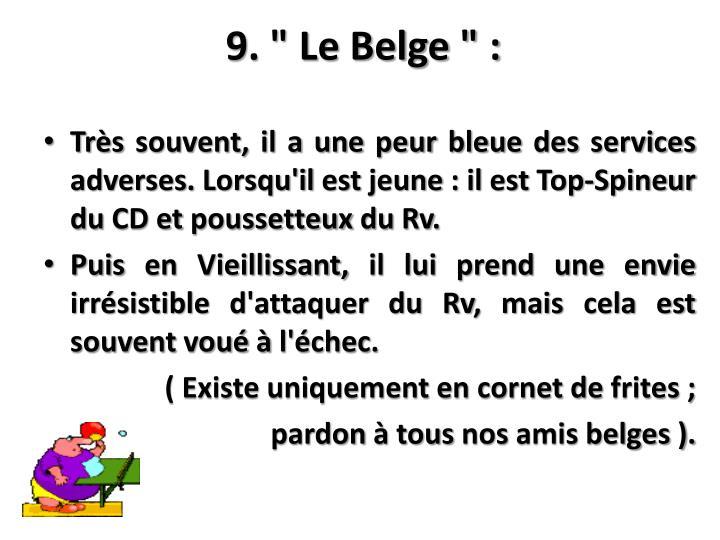 "9. "" Le Belge "" :"