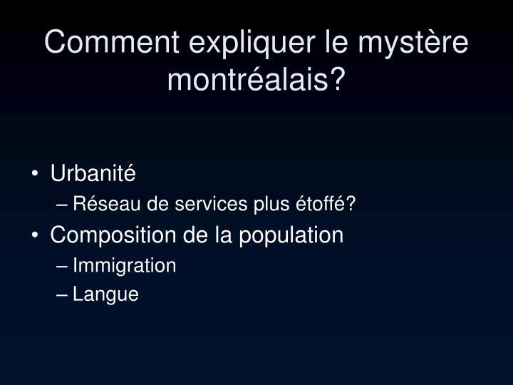 Comment expliquer le mystère montréalais?