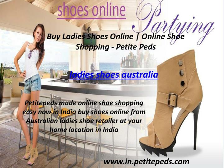 428dc2abe2ab ladies shoes australia. Petitepeds made online shoe shopping easy now in  India buy shoes online from Australian ladies shoe retailer at your home  location ...
