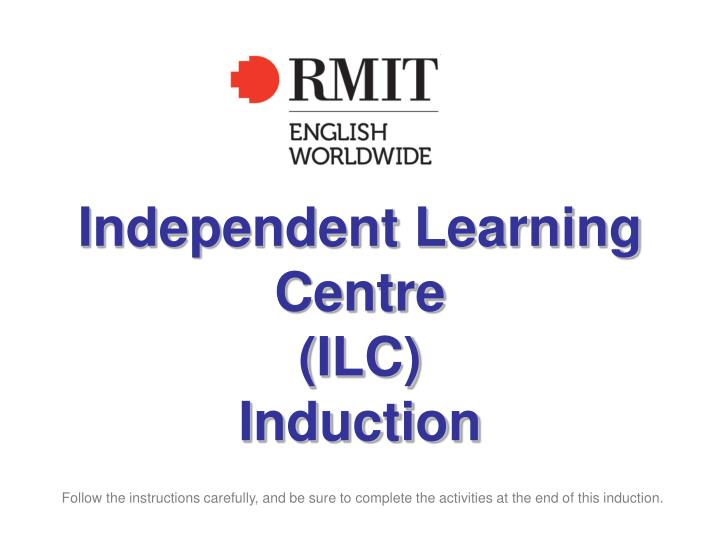 independent learning centre ilc induction n.