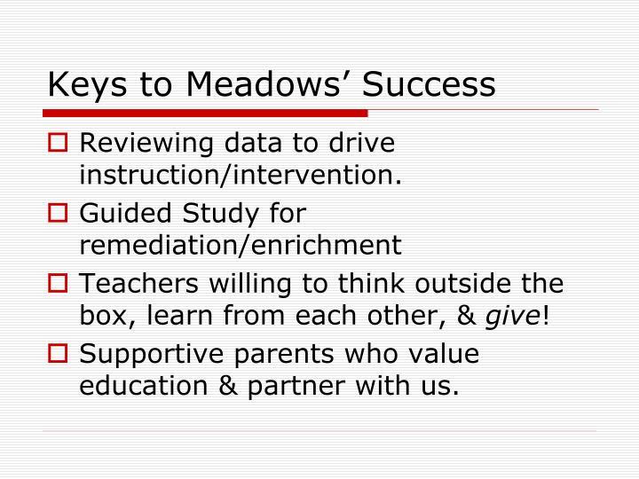 Keys to Meadows' Success