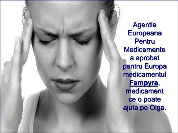 Agentia Europeana Pentru Medicamente a aprobat pentru Europa medicamentul