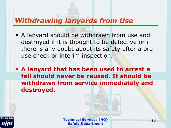 Withdrawing lanyards from Use