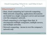 cloud computing what it is and what it isn t1