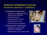 mo nosti rehabilit cie hluchoty kochle rna implant cia rehabilit cia