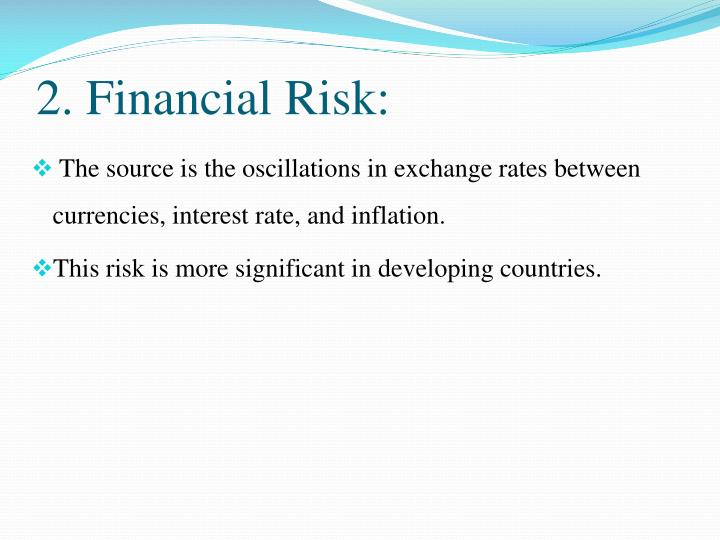 2. Financial Risk: