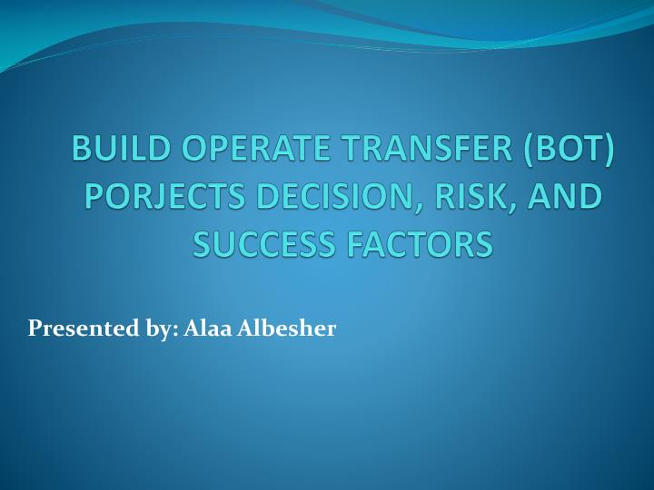 Build operate transfer bot porjects decision risk and success factors