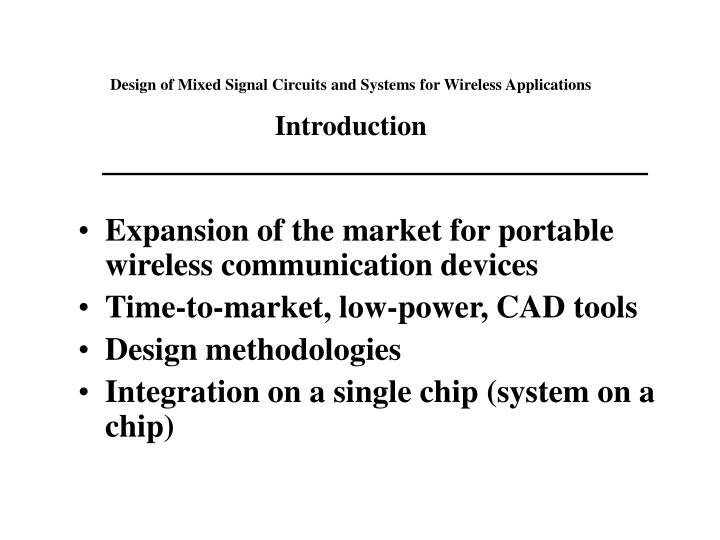 Design of mixed signal circuits and systems for wireless applications introduction
