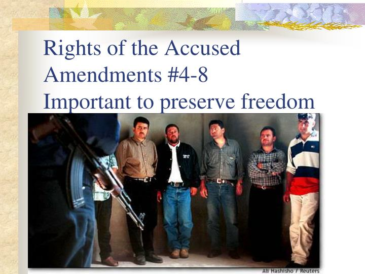 Rights of the Accused Amendments #4-8