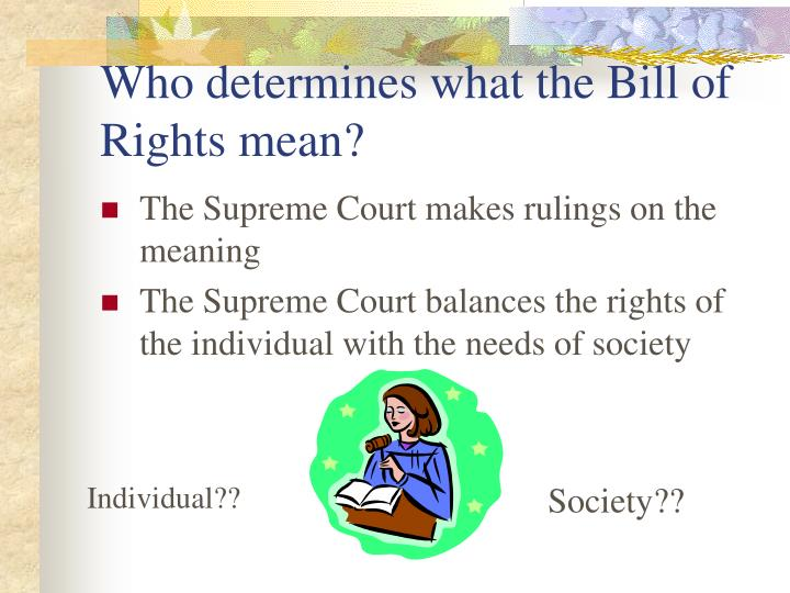 Who determines what the bill of rights mean