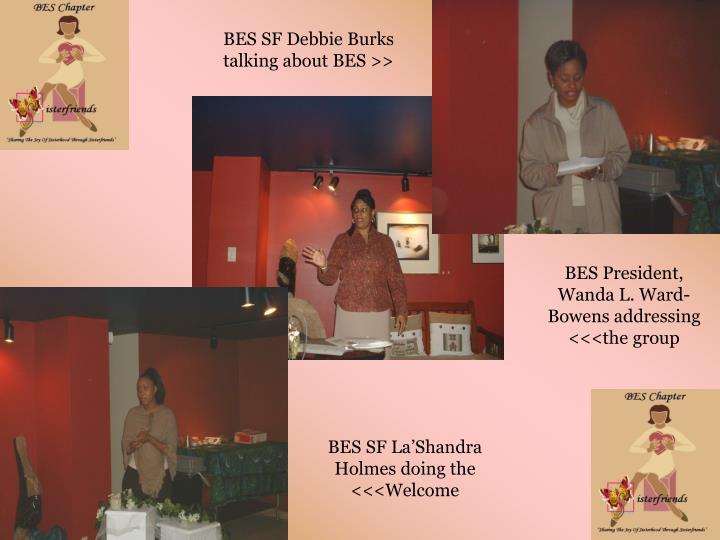 BES SF Debbie Burks talking about BES >>