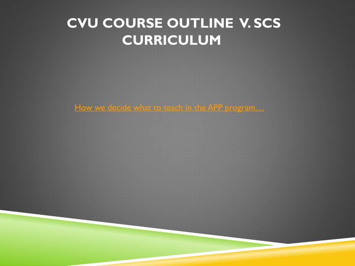 CVU Course outline  v. SCS curriculum
