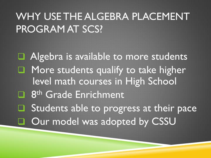 Why use the Algebra Placement Program at SCS?