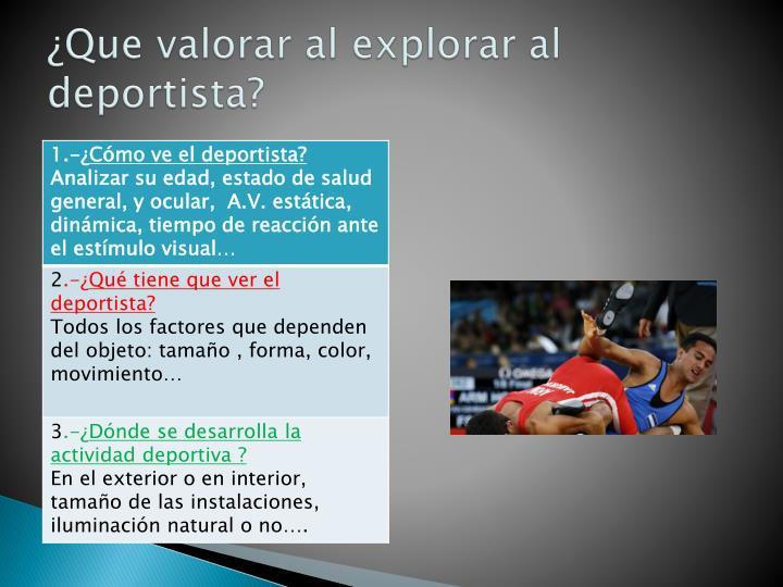¿Que valorar al explorar al deportista?