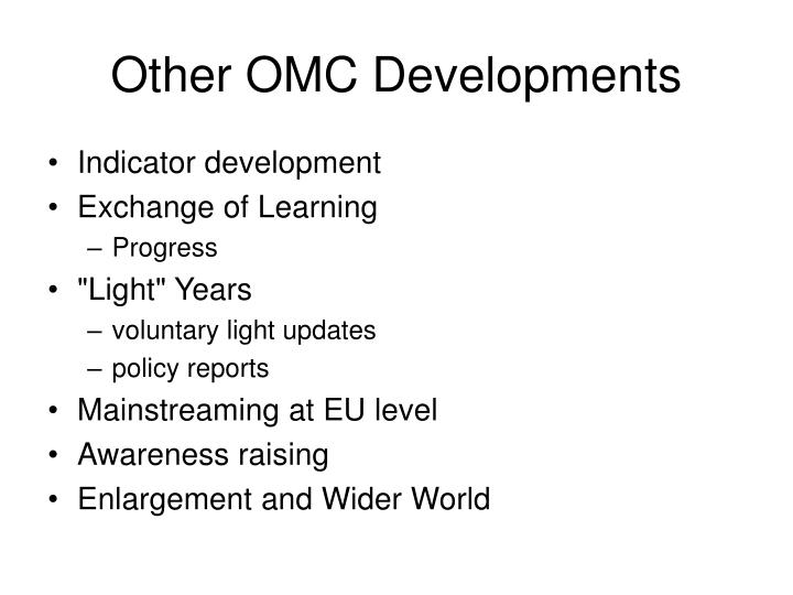 Other OMC Developments