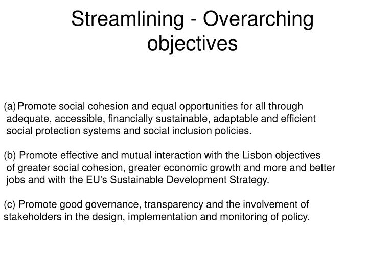 Streamlining - Overarching objectives