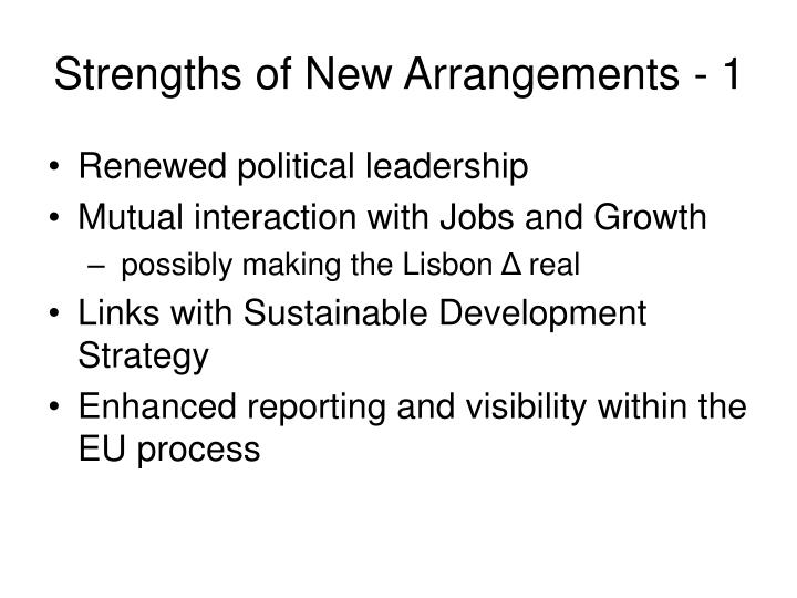 Strengths of New Arrangements - 1