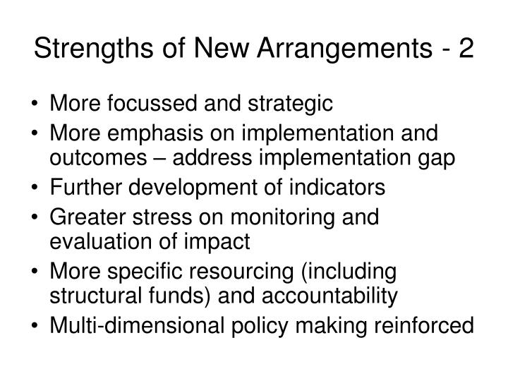 Strengths of New Arrangements - 2