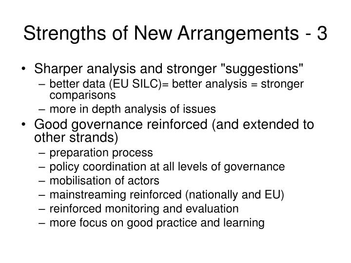 Strengths of New Arrangements - 3