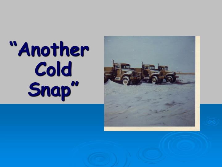 """""""Another Cold Snap"""""""