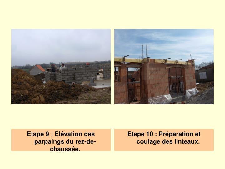 Etape 9 : Élévation des parpaings du rez-de-chaussée.