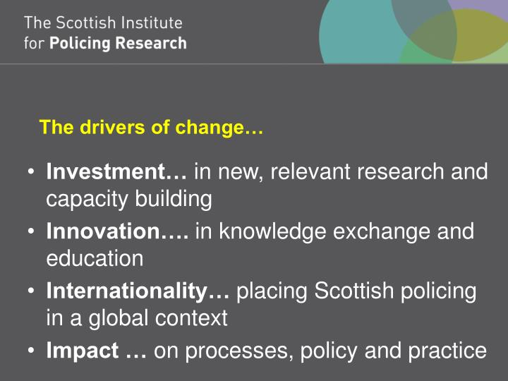 The drivers of change…