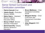 senior school curriculum and certification committee