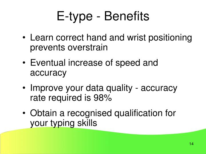 E-type - Benefits