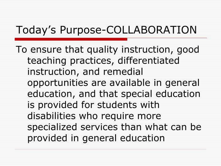 Today s purpose collaboration